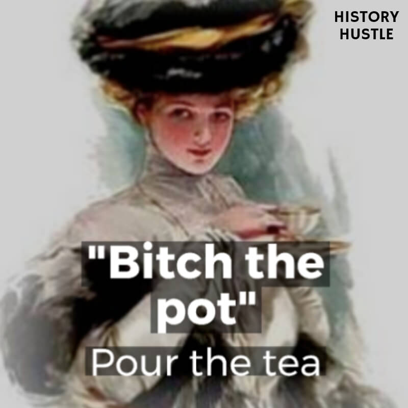 History Hustle Victorian Slang bitch the pot image