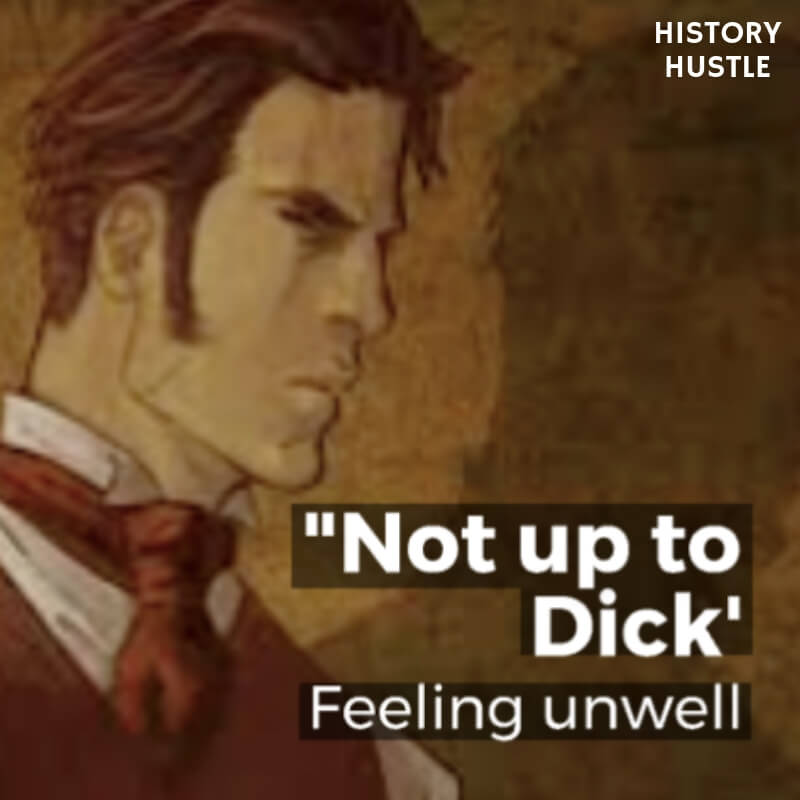 History Hustle Victorian Slang not up to dick image