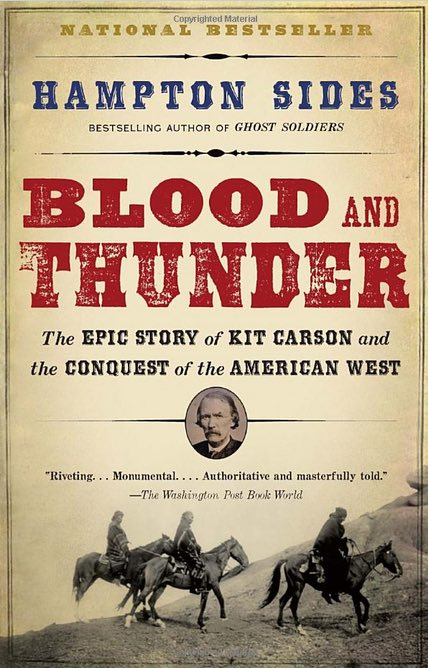 "book cover of ""Blood and Thunder: The Epic Story of Kit Carson and the Conquest of the American West"""