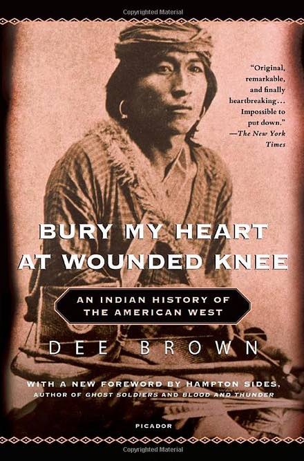 "cover of the book ""Bury My Heart at Wounded Knee: An Indian History of the American West"""