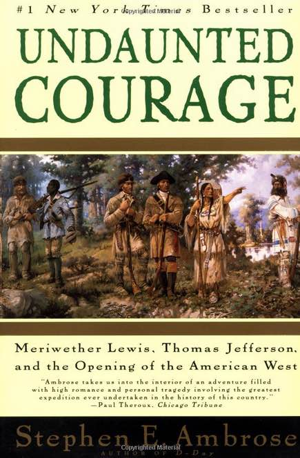 "cover of the book ""Undaunted Courage: Meriwether Lewis, Thomas Jefferson, and the Opening of the American West"""